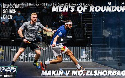 Makin v Mo.ElShorbagy – CIB Black Ball Open 2021 – La recomendación de Txema Bermejo